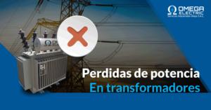 Perdida de potencia en transformadores