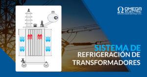 Sistema de refrigeración de transformadores